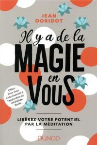 https://www.club.be/Livres/Livres-Francais/Vie-Pratique/Sante--Bien-Etre/Il-Y-A-De-La-Magie-En-Vous--Liberez-Votre-Potentiel-Par-La-Meditation/p/9782100771097